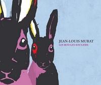 Jean-Louis Murat Les Rouges Souliers