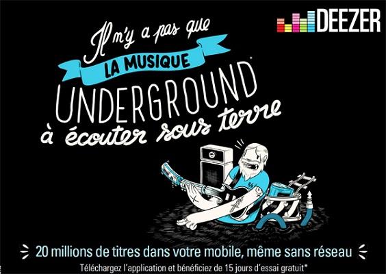 Deezer affiche campagne 2013 - Il n'y a pas que la musique underground à écouter sous terre